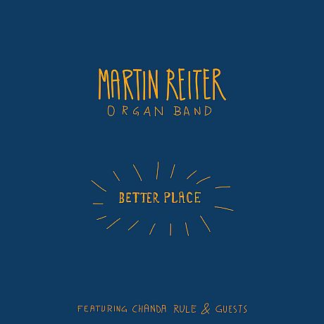 Martin Reiter Organ Band feat. Chanda Rule & Guests